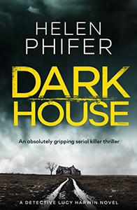 Dark House: An absolutely gripping serial killer thriller