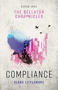 Compliance: A Young Adult Dystopian Romance