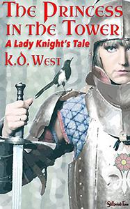 The Princess in the Tower: A Lady Knight Tale