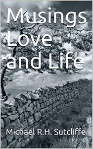 Musings Love and Life