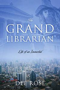 The Grand Librarian: Life of an Immortal (The Hangman Universe