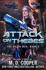 Attack on Thebes: A Military Science Fiction Space Opera Epic