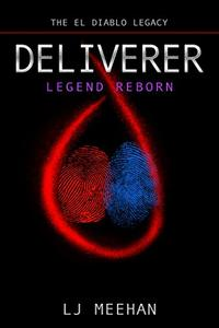 Deliverer: Legend Reborn