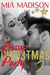 Bossy Christmas Party 2: A steamy CEO older man romance