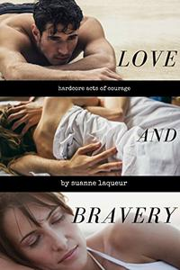 Love and Bravery: Hardcore Acts of Courage