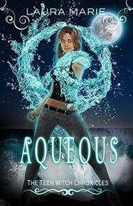 The Teen Witch Aqueous: A Young Adult Urban Fantasy