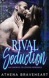Rival Seduction:  Enemies to Lovers Romance
