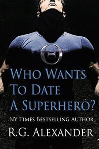 Who Wants to Date a Superhero?