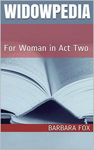 Widowpedia: For Woman in Act Two