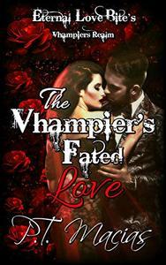 The Vhampier's Fated Love: Eternal Love Bite's