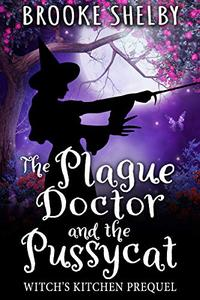 The Plague Doctor and the Pussycat
