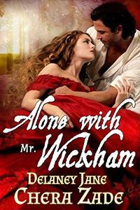 Alone with Mr. Wickham: A Pride and Prejudice Erotic Short