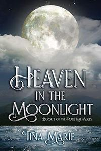 Heaven in the Moonlight: A Humorous Contemporary Romantic Love Story with a bit of Suspense and Paranormal activity