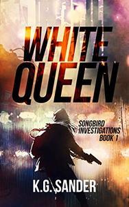White Queen: Songbird Investigations Book 1