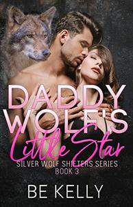 Daddy Wolf's Little Star: Silver Wolf Shifters Book 3
