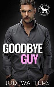 Goodbye Guy: A Hero Club Novel