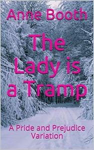 The Lady is a Tramp: A Pride and Prejudice Variation