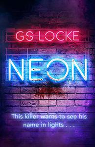 Neon: A must-read thrilling cat-and-mouse serial killer thriller that readers love!