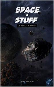 space and stuff 3: reality wars