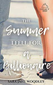 The Summer I Fell for a Billionaire: A Sweet, Funny Summer Romance