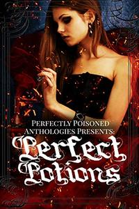 Perfect Potions: An anthology