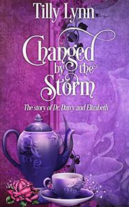 Changed by the Storm: The Story of Dr. Darcy and Elizabeth