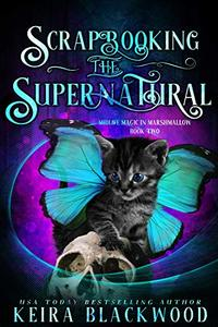 Scrapbooking the Supernatural: A Paranormal Women's Fiction Novel