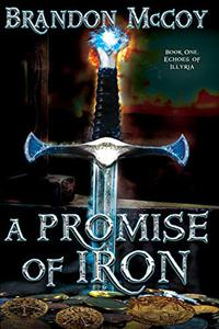 A Promise of Iron: Echoes of Illyria: Book One