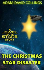 The Christmas Star Disaster: A Jewel of The Stars Story