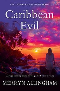 Caribbean Evil: The Tremayne Mysteries Series