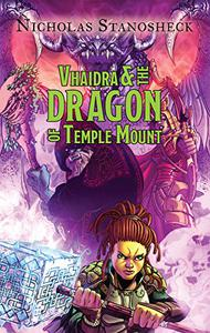 Vhaidra and the DRAGON of Temple Mount