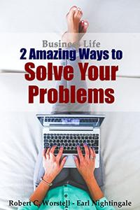 Business Life - 2 Amazing Ways to Solve Your Problems