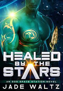 Healed By The Stars: An Alien Reverse Harem Standalone Romance