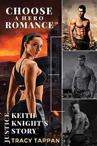 Keith Knight's Story: A Choose A Hero Romance™