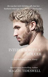 Interview With A Seducer: A Bewildering Love Story
