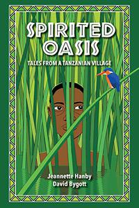 Spirited Oasis: Tales from a Tanzanian Village