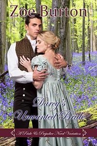 Darcy's Unwanted Bride: A Pride & Prejudice Novel Variation