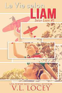 La Vie selon Liam (Selon Liam #1)