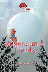 Mushroom and Friends: An Activity Book