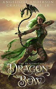 Dragon Bow: An Epic Fantasy Adventure