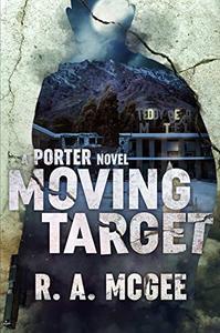Moving Target : A Porter Novel