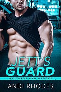 Jett's Guard: Bastards and Badges