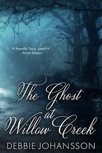 The Ghost at Willow Creek