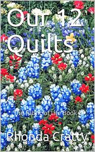 Our 12 Quilts: The Fabric of Life Book 2