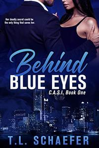 Behind Blue Eyes: A Colorado Academy of Superior Intellect romantic thriller