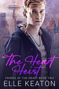The Heart Heist: New Adult Gay Romance