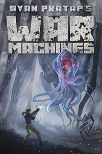 War Machines: An alien invasion novel