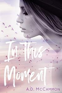 In This Moment: A Friends to Lovers Romance
