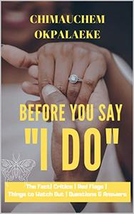 """Before you Say """"I DO"""": The Fact 