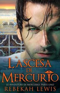 L'Ascesa Di Mercurio: Le Avventure Di Mercurio, Parte Uno